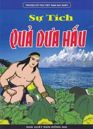 Truyện Cổ Tích Việt Nam Hay Nhất - Sự Tích Quả Dưa Hấu