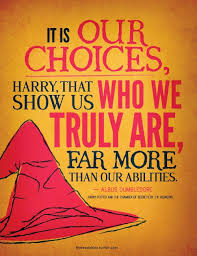 choose wisely quotes harry potter quotes dumbledore quotes