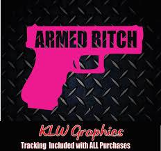 Pin On Armed Bitch Pistol Decal Sticker Girl Gun Mom Safty Car Truck 1500 Diesel 2500