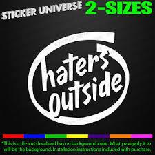 Haters Outside Funny Car Window Decal Bumper Sticker Jdm Hater Trolling 0704 Ebay