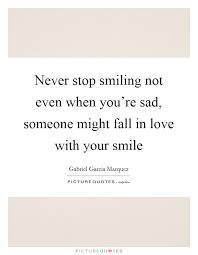 smiling when your sad quotes sayings smiling when your sad