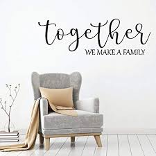 Amazon Com Family Wall Decal Together We Make A Family Vinyl Art For Living Room Bedroom Or Home Decor Handmade