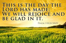 Image result for THIS IS THE DAY THE LORD HAS MADE""