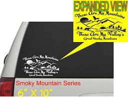 These Are My Mountains These Are My Valleys Window Decal Smoky Mountain Series Smokies Smoky Mountains Window Decals