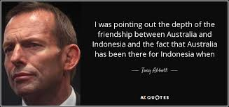 tony abbott quote i was pointing out the depth of the friendship