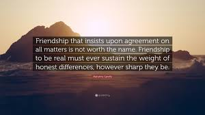 """mahatma gandhi quote """"friendship that insists upon agreement on"""