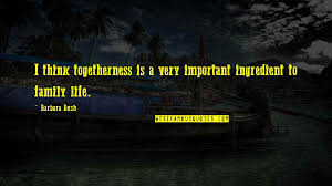 family is togetherness quotes top famous quotes about family