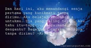 arini putri quotes top famous quotes and sayings by arini putri