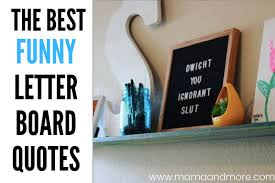 the best funny letter board quotes mama and more
