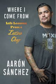 Chef Aarón Sánchez revisits El Paso roots in new book | Local ...