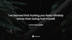 i ve learned that hurting you feels emma mclaughlin quotes pub