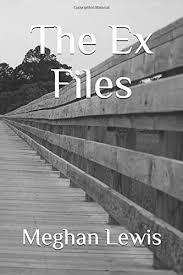 The Ex Files: Lewis, Meghan: 9781798975145: Amazon.com: Books