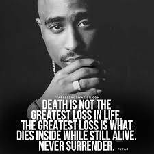 tupac quotes on life hope and meaning fearless motivation