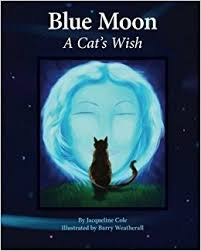 Blue Moon, A Cat's Wish (Volume 1) by Jacqueline Cole (2012-10-28):  Amazon.com: Books