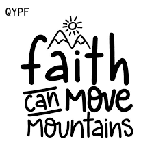 Qypf 15 7cm 16 3cm Faith Can Move Mountains Simple Vinyl Vivid Car Sticker Wonderful Window Decal C18 0335 Car Stickers Aliexpress
