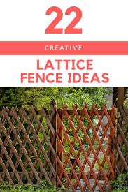 22 Creative Lattice Fence Ideas For Gardens And Backyards 1000 In 2020 Lattice Fence Easy Fence Backyard Fences