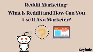 reddit marketing what is reddit how