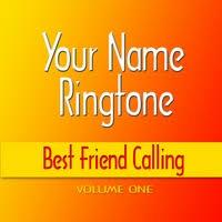 your name ringtone best friend