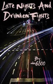 Late Nights And Drunken Fights - Adeline Johnson - Wattpad