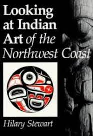 Hillary Stewart Books - Biography and List of Works - Author of 'Looking At  Indian Art Of the Northwest Coast'