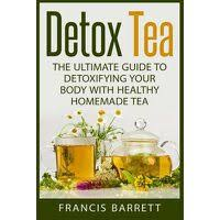 detox tea the ultimate guide to