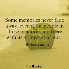 some memories never fade quotes writings by meghna agarwal