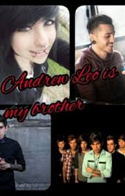 Andrew Leo is my brother - Adriana Olson - Wattpad
