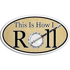Oval This Is How I Roll Banjo Sticker Decal Country Bluegrass Music Size 3 X 5 Inch Walmart Com Walmart Com