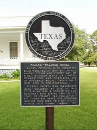 Maigne-Walther House - Texas Historical Markers