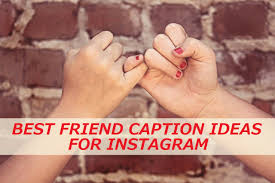 best friend caption ideas for instagram turbofuture