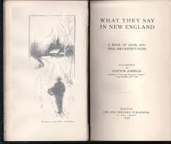 1896 WHAT THEY SAY in NEW ENGLAND~Signed CLIFTON JOHNSON~First ...