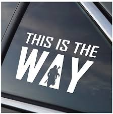 Stick Emall This Is The Way Mando Silhouette Car Decal In 2020 Star Wars Nerd Star Wars Memes Mandalorian Armor