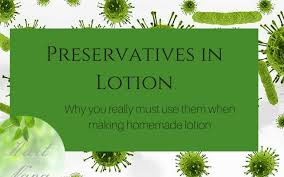 preservatives in lotion why you must