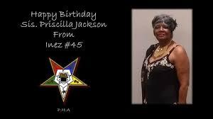 Happy Birthday Sis. Priscilla Jackson!... - Inez Chapter #45 Order ...