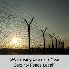 Ga Fencing Laws Is Your Security Fence Legal America Fence America Fence