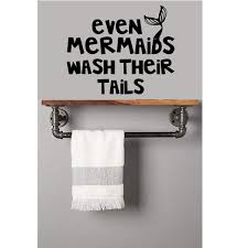 Even Mermaids Wash Their Tails Quote Bathroom Vinyl Wall Decal Home Decor Customvinyldecor Com