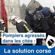 Pompiers attaqués dans les cités : la solution corse [Vidéo]