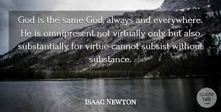 isaac newton god is the same god always and everywhere he is