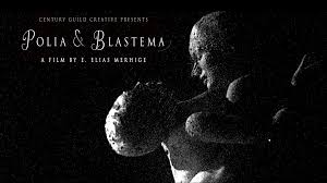 POLIA AND BLASTEMA a metaphysical fable by E Elias Merhige by E ...