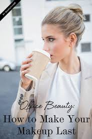 office beauty how to make your makeup