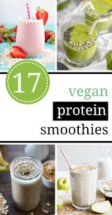17 tasty vegan protein smoothie recipes