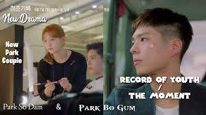 Record of Youth 청춘기록 Synopsis & Trailer ( Park Bo Gum & Park So Dam ) -  YouTube