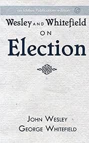 Wesley and Whitefield on Election - Kindle edition by Wesley, John,  Whitefield, George. Religion & Spirituality Kindle eBooks @ Amazon.com.