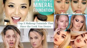 top 5 makeup tutorials to watch to get