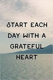 start each day a grateful hearth daily gratitude journal