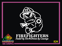 Firefighters Fueled By Fire And Driven By Courage Bad Boy Vinyl Decal