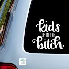 Amazon Com Celycasy Kids Up In This Bitch Vinyl Decal Car Decal Mom Life Decals Funny Decals Home Kitchen