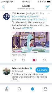 Adam McArthur liked my Tweet : StarVStheForcesofEvil