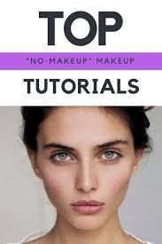 11 no makeup makeup tutorials perfect