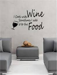 I Cook With Wine Wall Art Vinyl Lounge Kitchen Quote Ebay
